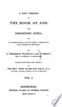 A new version of the book of Job  with expository notes  and an intr   by F W C  Umbreit  tr  by J H  Gray