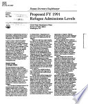 Proposed FY 1991 Refugee Admissions Levels Book