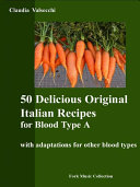50 Delicious Original Italian Recipes for Blood Type A ebook