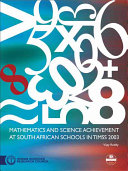 Mathematics and Science Achievement at South African Schools in TIMSS 2003