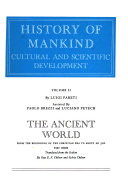 History of Mankind  The ancient world  1200 B C  to A D  500  by L  Pareti  assisted by P  Brezzi and L  Petech  3 v Book
