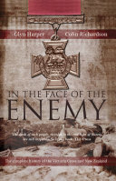 In The Face Of The Enemy: The Complete History Of The Victoria Cross And New Zealand Pdf/ePub eBook