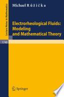 Electrorheological Fluids  Modeling and Mathematical Theory