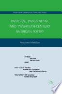 Pastoral  Pragmatism  and Twentieth Century American Poetry