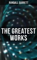 The Greatest Works of Randall Garrett