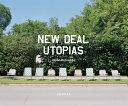 New Deal Utopias