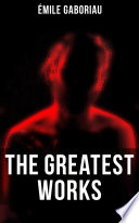 The Greatest Works of   mile Gaboriau