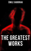 The Greatest Works of Émile Gaboriau Pdf/ePub eBook