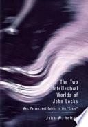The Two Intellectual Worlds of John Locke