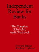 Independent Review for Banks - The Complete BSA/AML Audit Workbook