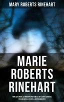 Pdf Marie Roberts Rinehart: Thriller Novels, Murder Mysteries, Detective Stories, Travelogues, Essays & Autobiography