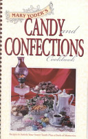 Mary Yoder s Candy and Confections Cookbook Book PDF