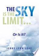 The Sky is the Limit...