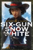 Six-Gun Snow White Book
