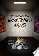 The Journey To An Undefeated Mind