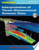 Interpretation of Three Dimensional Seismic Data  Seventh Edition