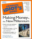 The Complete Idiot s Guide to Making Money in the New Millennium Book