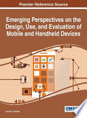 Emerging Perspectives on the Design  Use  and Evaluation of Mobile and Handheld Devices