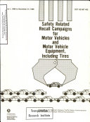 Safety Related Recall Campaigns for Motor Vehicles and Motor Vehicle Equipment  Including Tires  Reported to the National Highway Traffic Safety Administration by Domestic and Foreign Vehicle Manufacturers  January 1  1988 to December 31  1988