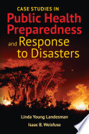 Case Studies In Public Health Preparedness And Response To Disasters Book PDF
