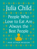 People Who Love to Eat Are Always the Best People Pdf/ePub eBook
