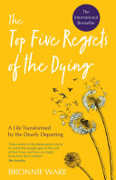 Top Five Regrets of the Dying