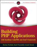 Building PHP Applications with Symfony  CakePHP  and Zend Framework