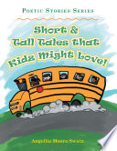 Short   Tall Tales That Kidz Might Love