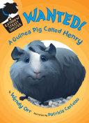 WANTED! A Guinea Pig Called Henry [Pdf/ePub] eBook