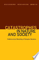 Catastrophes In Nature And Society  Mathematical Modeling Of Complex Systems Book
