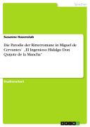 """Die Parodie der Ritterromane in Miguel de Cervantes` """"El Ingenioso Hidalgo Don Quijote de la Mancha"""""""
