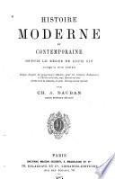 Histoire moderne et contemporaine depuis le règne de Louis XIV jusqu' à nos jours