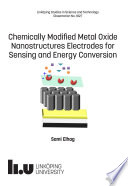 Chemically Modified Metal Oxide Nanostructures Electrodes for Sensing and Energy Conversion Book