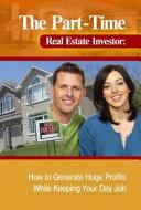 The Part-Time Real Estate Investor Pdf/ePub eBook