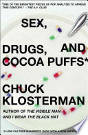 """Sex, Drugs, and Cocoa Puffs: A Low Culture Manifesto"" by Chuck Klosterman"