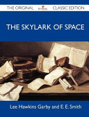 Download The Skylark of Space - the Original Classic Edition Book