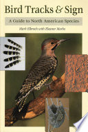 """Bird Tracks & Sign: A Guide to North American Species"" by Mark Elbroch, Eleanor Marks, Diane C. Boretos"
