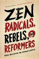 Zen Radicals  Rebels  and Reformers