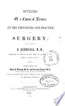 Outlines of a course of lectures on the principles and practise of surgery Book