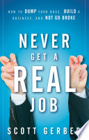 Never Get a  Real  Job Book