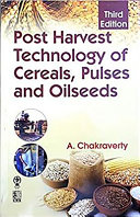 Post Harvest Technology of Cereals  Pulses and Oilseeds