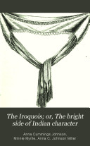 The Iroquois  Or  The Bright Side of Indian Character
