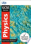 GCSE 9-1 Physics Exam Practice Workbook, with Practice Test Paper (Letts GCSE 9-1 Revision Success)