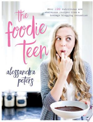 Download The Foodie Teen Free Books - Dlebooks.net