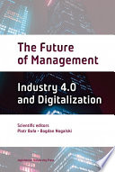 The Future of Management. Industry 4.0 and Digitalization