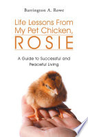 Life Lessons from My Pet Chicken, Rosie