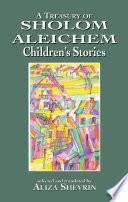 A Treasury of Sholom Aleichem Children s Stories