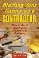 link to Starting your career as a contractor : how to build and run a construction business in the TCC library catalog