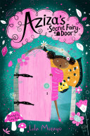 Aziza s Secret Fairy Door