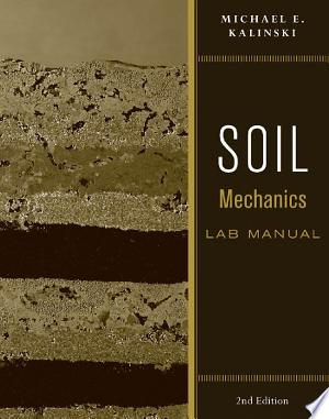 Download Soil Mechanics Lab Manual, 2nd Edition Free Books - Dlebooks.net